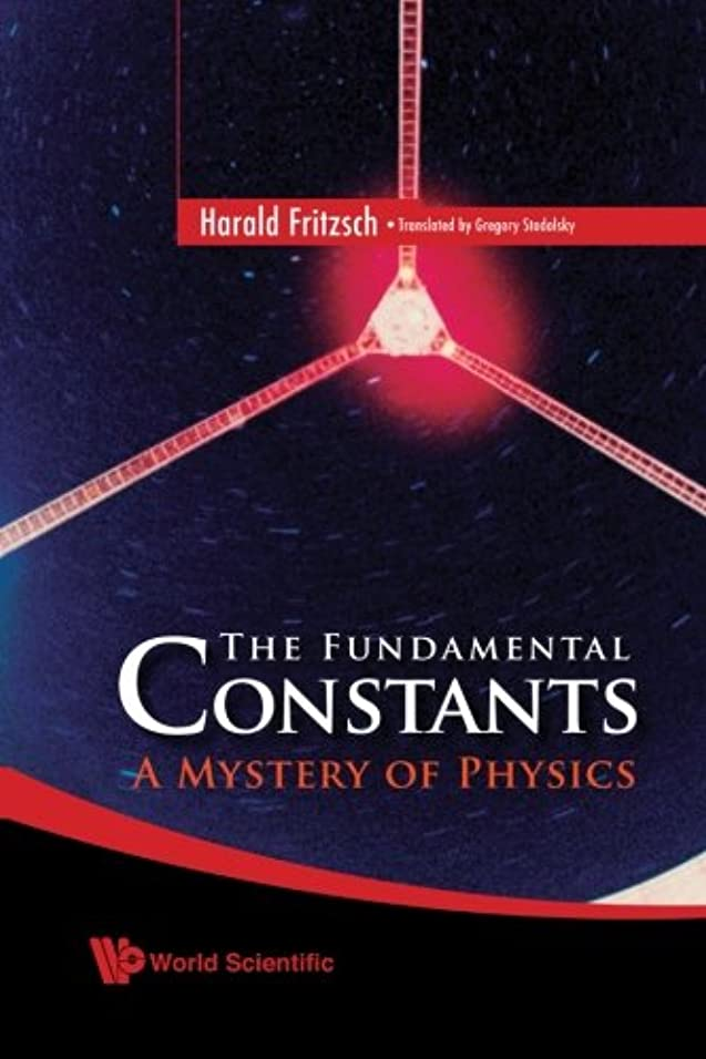折る爵個人的にThe Fundamental Constants: A Mystery of Physics