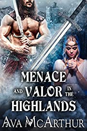 Menace and Valor in the Highlands : A Scottish Medieval Historical Romance