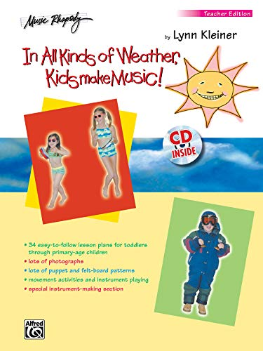 In All Kinds Of Weather Kids Make Music Sunny Stormy And Always Fun Music Activities For You And Your Child Teachers Book Book Cd