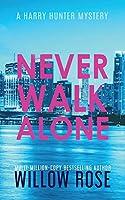 Never Walk Alone (Harry Hunter Mystery)