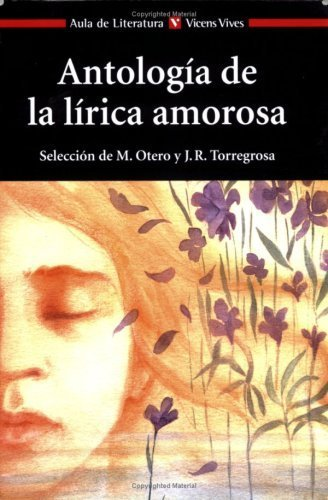 Antologia de la lirica amorosa / Anthology of Amorous Lyrics by Unknown(2004-12-30)