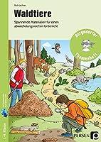 Waldtiere: Spannende Materialien fuer einen abwechslungsreichen Unterricht (1. bis 4. Klasse)