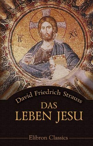 Das Leben Jesu: Für das deutsche Volk bearbeitet
