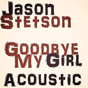 Goodbye My Girl (Acoustic)