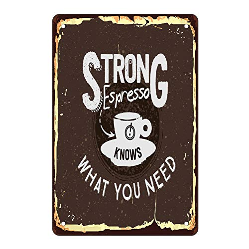Crapopo Coffee Cafe Wall Decor,8x12inch Vintage Novelty Strong Espresso Tin Sign Coffee for Cafe Art Wall Decoration-'Strong Espresso Knows What You Need'