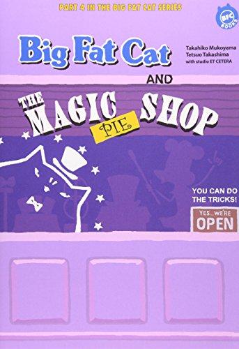 BIG FAT CAT AND THE MAGIC PIE SHOP ビッグ・ファット・キャットとマジック・パイ・ショップ (BFC BOOKS)の詳細を見る