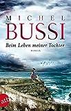Beim Leben meiner Tochter: Roman (German Edition)
