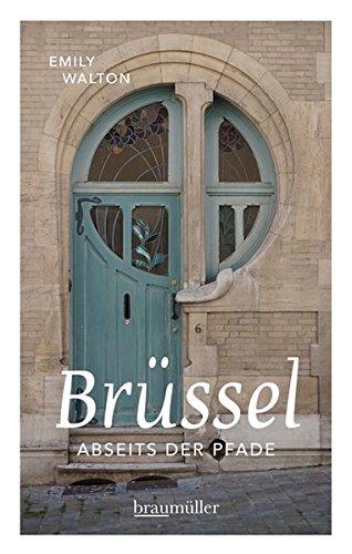 Brüssel abseits der Pfade: Eine etwas andere Reise durch die europäische Hauptstadt