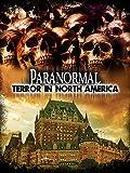 Paranormal Terror in North America