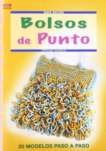 BOLSO DE PUNTO: 20 MODELOS PASO A PASO (Serie Bolsos (drac))