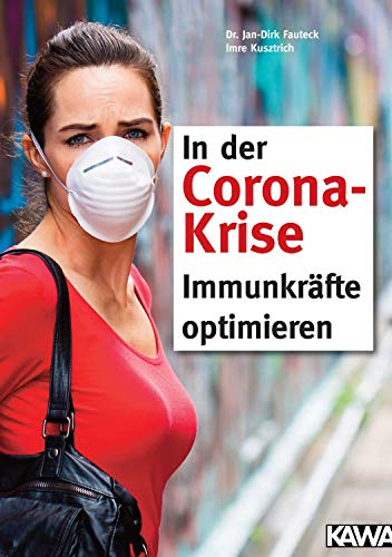 In der Corona-Krise Immunkräfte optimieren (German Edition)