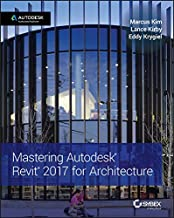Mastering Autodesk Revit 2017 for Architecture (English Edition)