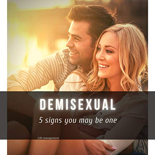 Demisexual: 5 signs you may be one (English Edition)