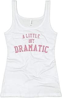 Customized Girl A Little Bit Dramatic: Ladies Slim Fit Tank Top
