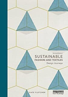 Sustainable Fashion and Textiles: Design Journeys 2nd edition by Fletcher, Kate (2014) Paperback