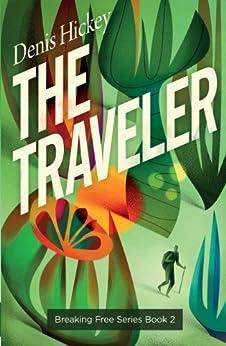 [Denis Hickey, Pawel Jońca, Kazimierz Pelczar, Jill Ronsley]のThe Traveler (Breaking Free Book 2) (English Edition)
