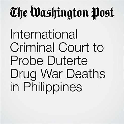 International Criminal Court to Probe Duterte Drug War Deaths in Philippines copertina