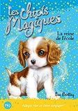 Les chiots magiques - tome 09 : La reine de l'école (09)