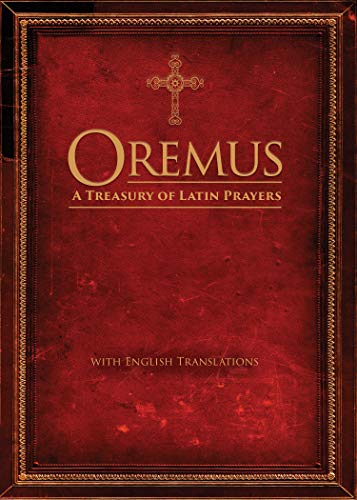 Compare Textbook Prices for Oremus: A Treasury of Latin Prayers with English Translations Latin and English Edition Bilingual Edition ISBN 9781594719899 by Ave Maria Press,Bailey, Christopher