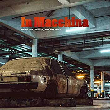 In Macchina (feat. Comagatte, Larry Joule & Lince)