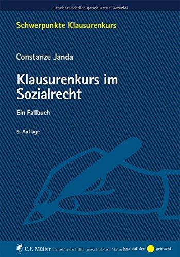 Klausurenkurs im Sozialrecht: Ein Fallbuch (Schwerpunkte Klausurenkurs)