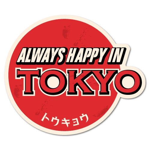 Always Happy In Tokyo Vintage Japan JDM Sticker