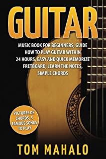 Guitar:Guitar Music Book For Beginners, Guide How To Play Guitar Within 24 Hours (Guitar lessons, Guitar Book for Beginner...