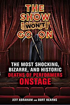 The Show Won t Go On  The Most Shocking Bizarre and Historic Deaths of Performers Onstage