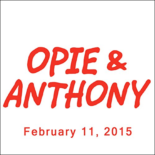 Opie & Anthony, Dave Attell, Stuttering John Melendez, Eugene Levy, and Daniel Levy, February 11, 2015 audiobook cover art