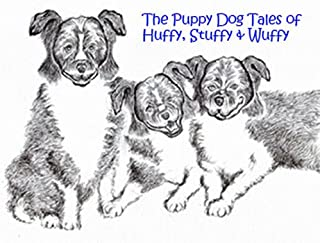 The Puppy Dog Tales of Huffy, Stuffy & Wuffy (English Edition)
