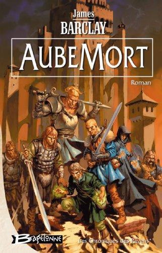 Les Chroniques des Ravens, tome 1 : AubeMort
