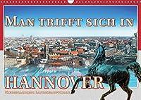 Man trifft sich in Hannover (Wandkalender 2021 DIN A3 quer): Ein Stadtkalender von Hannover (Monatskalender, 14 Seiten )