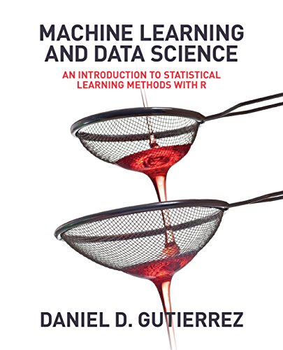 Machine Learning and Data Science: An Introduction to Statistical Learning Methods with R (English Edition)