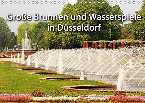 Grosse Brunnen und Wasserspiele in Düsseldorf (Wandkalender 2021 DIN A4 quer)