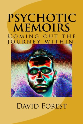 Book: Psychotic Memoirs - Coming out the journey within by David Forest