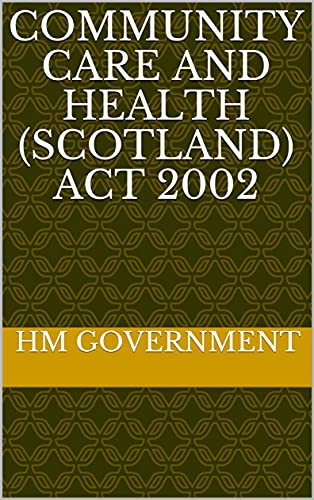 Community Care and Health (Scotland) Act 2002 (English Edition)
