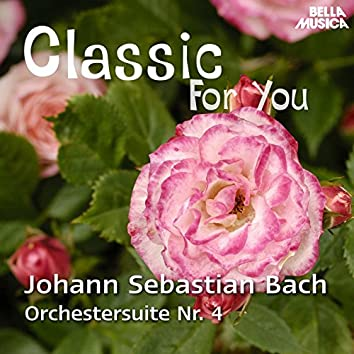 Classic for You: Bach - Orchestersuite No. 4