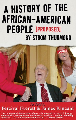 A History of the African-American People (Proposed) by Strom Thurmond, as told to Percival Everett & James Kincaid (A No
