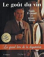 Le Goût du vin - Le Grand Livre de la dégustation d'Emile Peynaud