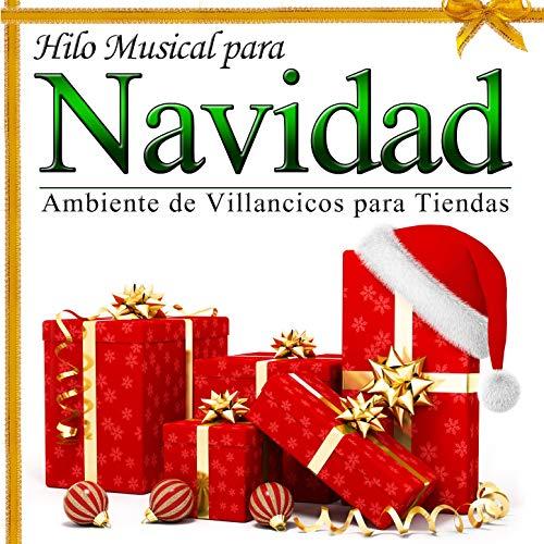 Hilo Musical para Navidad. Ambiente de Villancicos para Tiendas