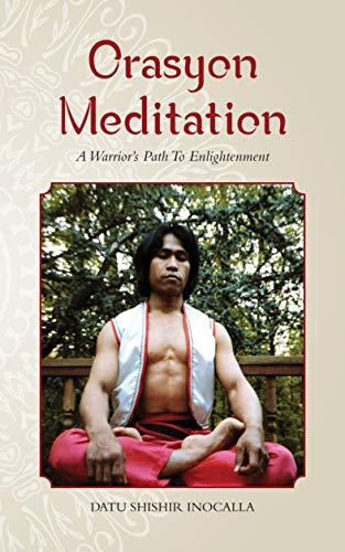Orasyon Meditation: A Warrior's Path To Enlightenment (English Edition)