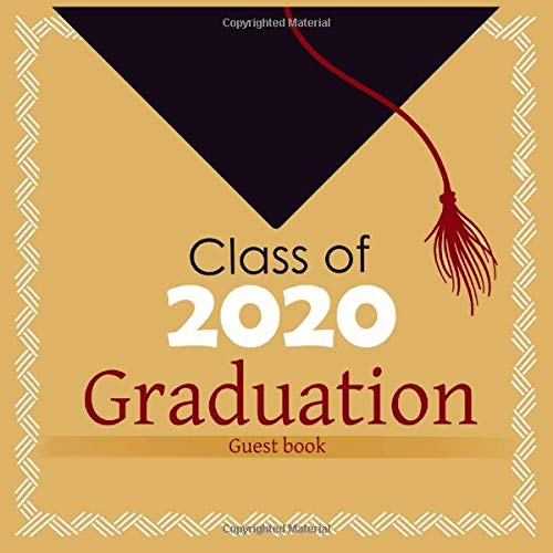 Class of 2020 Graduation Guest book: graduation gifts for him 2020 high school  For Graduation Parties with write in Advice and Wishes (graduation party guest book class of 2020)