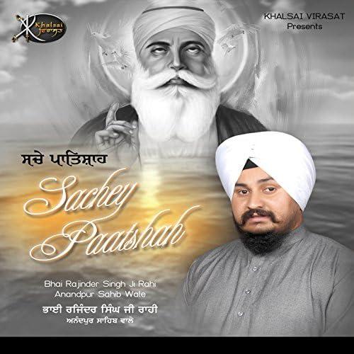 Bhai Rajinder Singh Ji Rahi Anandpur Sahib Wale