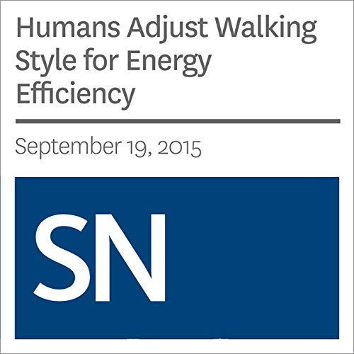 Humans Adjust Walking Style for Energy Efficiency audiobook cover art