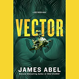 Vector     A Joe Rush Novel, Book 4              By:                                                                                                                                 James Abel                               Narrated by:                                                                                                                                 Ray Porter                      Length: 12 hrs and 26 mins     186 ratings     Overall 4.5