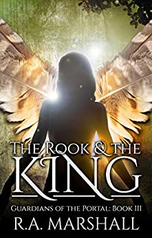 The Rook and the King (YA Fantasy Series, Guardians of the Portal Book 3) by [R. A. Marshall]