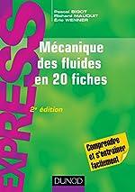 Mécanique des fluides en 20 fiches - 2e éd. de Pascal Bigot