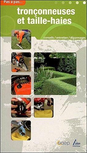 Tronçonneuses et taille-haies (Brico - Pas à pas) (French Edition)