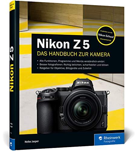 Nikon Z 5: Lernen Sie Ihre Kamera kennen: alle Funktionen, Programme und Menüs auf 319 Seiten. Empfohlen von der Nikon School