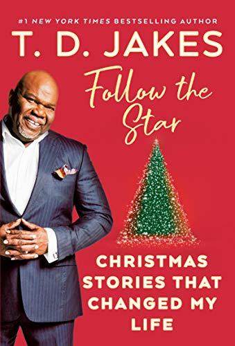 Td Jakes Christmas 2020 Follow the Star: Christmas Stories That Changed My Life   Kindle